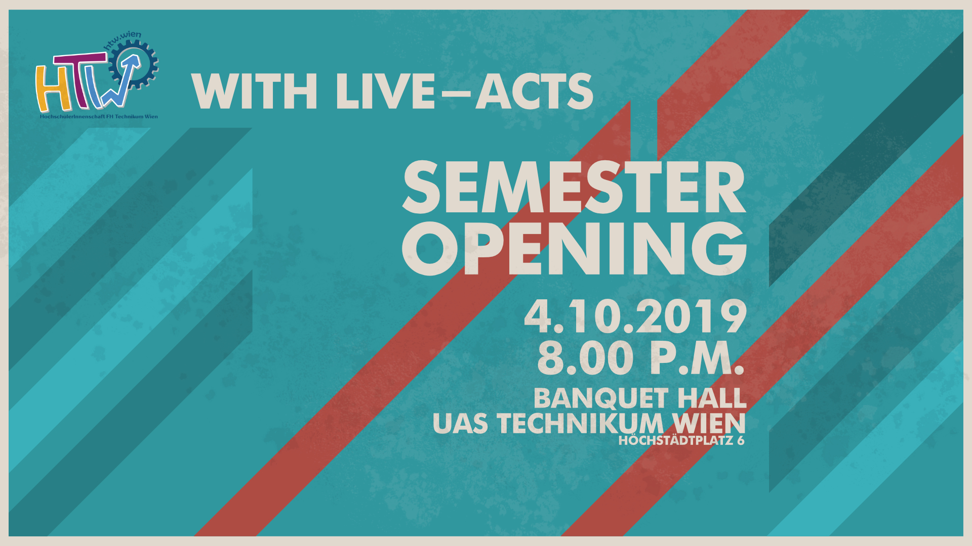 Semesteropening with live-acts on the 4th of October 2019 starting at 8 p.m. in the banquet hall of the UAS Technikum Wien